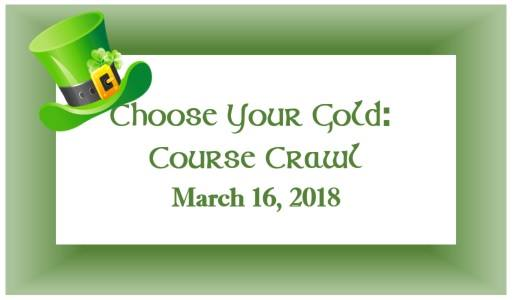 CE on St. Paddy's Day! - Choose Your Gold: Course Crawl 1